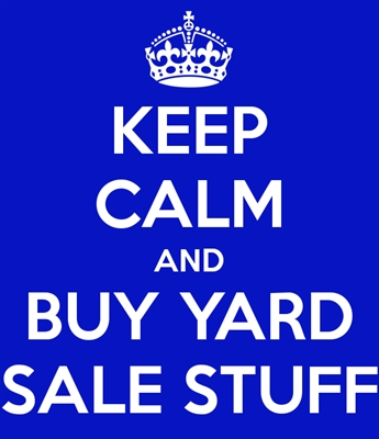 TREASURES GALORE ON YARD SALE WEEKEND, APR 30 – MAY 2