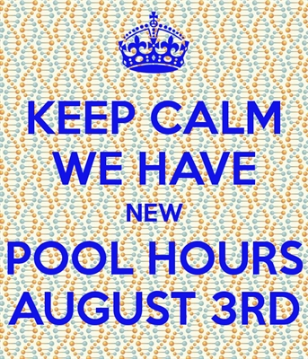 NEW POOL HOURS START AUGUST 3rd